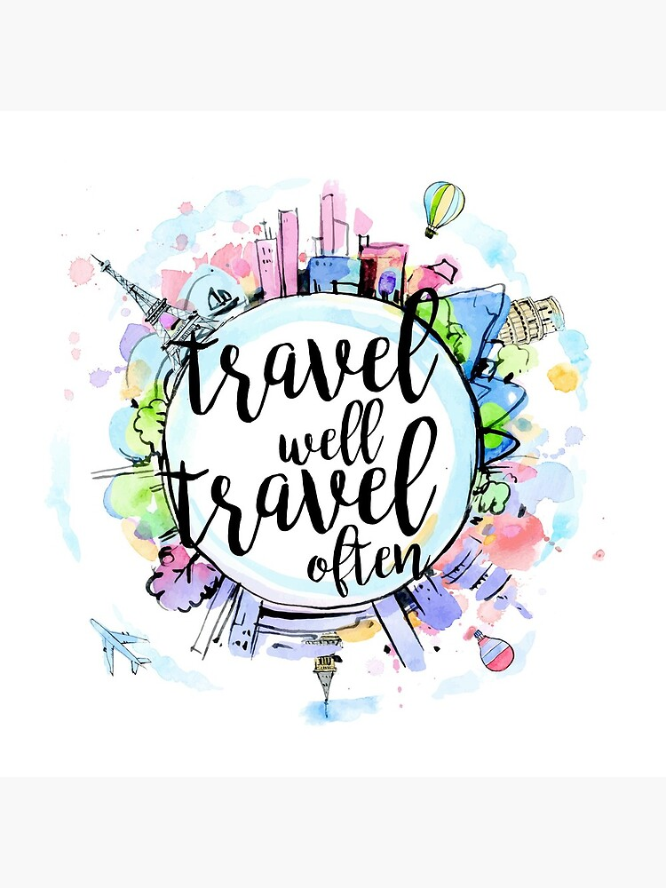 Travel Well, Travel Often by mad-designs