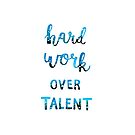 Hard Work Over Talent by Mariewsart