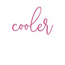 I'm Way Cooler on the Internet Pink by KristenHewitt