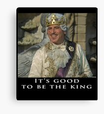It's Good to be the King - Mel Brooks Canvas Print