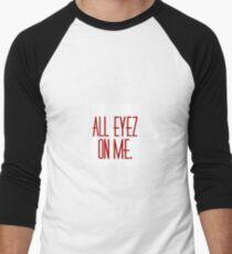 ALL EYEZ ON ME Men's Baseball ¾ T-Shirt