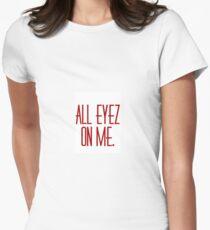 ALL EYEZ ON ME T-Shirt