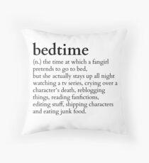 bedtime meaning to a fangirl #tv series version Throw Pillow