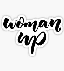 Woman up. Feminism quote Sticker