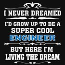 Super Cool Engineer Living The Dream - Funny Engineering T-shirt by TeeHome