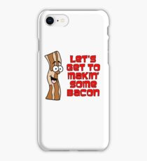 Let's Get To Makin' Some Bacon Cartoon iPhone Case/Skin