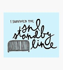 I Survived the SNL Standby Line Photographic Print