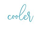 I'm Way Cooler on the Internet Turquoise by KristenHewitt