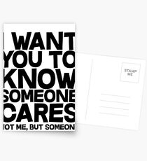 I want you to know someone cares, not me but someone Postcards