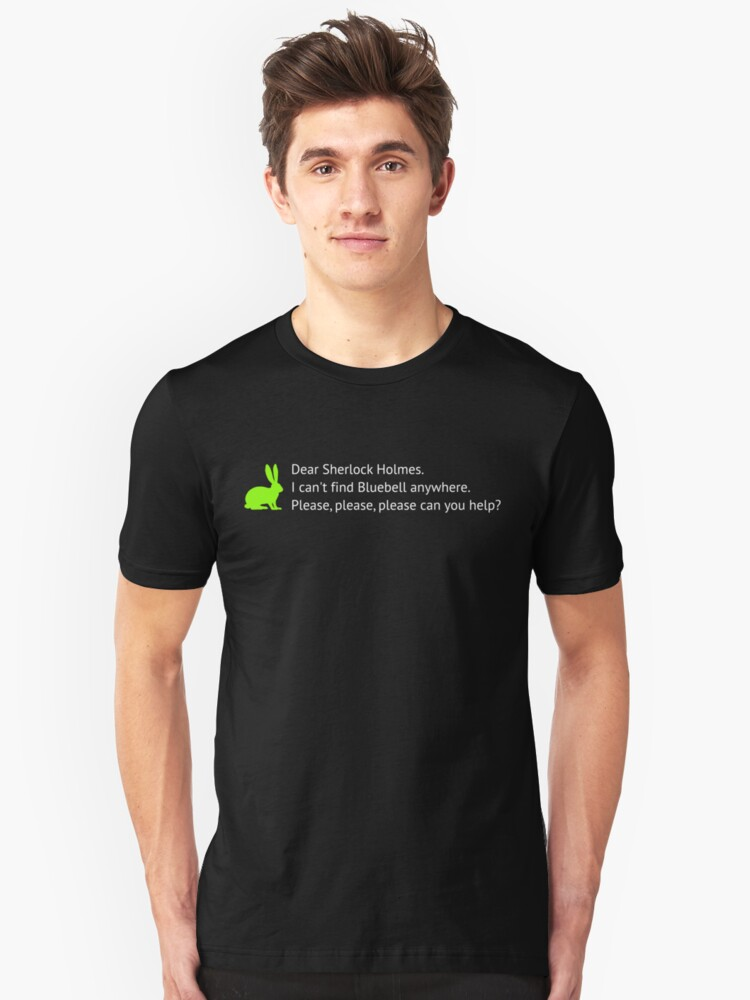 I can't find bluebell anywhere Unisex T-Shirt Front