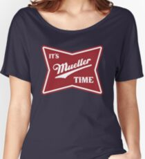 it's mueller time Women's Relaxed Fit T-Shirt