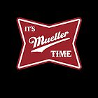it's mueller time by Thelittlelord