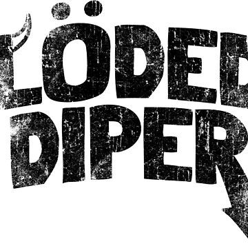 Loded Diper by MakeWayGFX