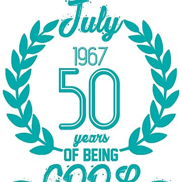 Born In July 1967 50 Years Of Being Cool by zaysa