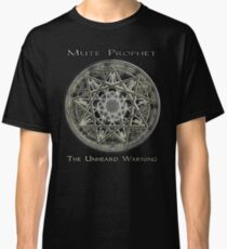 Mute Prophet The Unheard Warning Logo Classic T-Shirt
