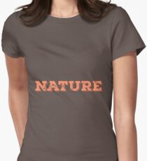 The text with pink and black: nature T-Shirt