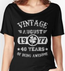 Birthday August 1977 40 Years Of Being Awesome Women's Relaxed Fit T-Shirt