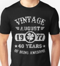 Birthday August 1977 40 Years Of Being Awesome T-Shirt