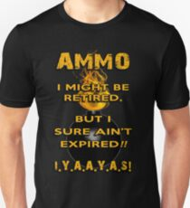 AMMO Retired Not Expired IYAAYAS T-Shirt