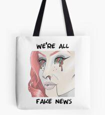 We're All Fake News Tote Bag
