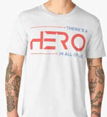There's A Hero In All of Us Men's Premium T-Shirt