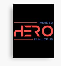 There's A Hero In All of Us Canvas Print