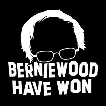 Berniewood Have Won Shirt by AndrewHart