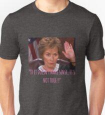Judge Judy - if it doesnt make sense its not true Unisex T-Shirt