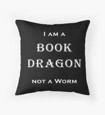 I am a Book Dragon not a Worm Throw Pillow