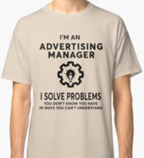 ADVERTISING MANAGER BEST DESIGN 2017 Classic T-Shirt