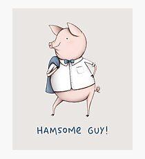 Hamsome Guy! Photographic Print