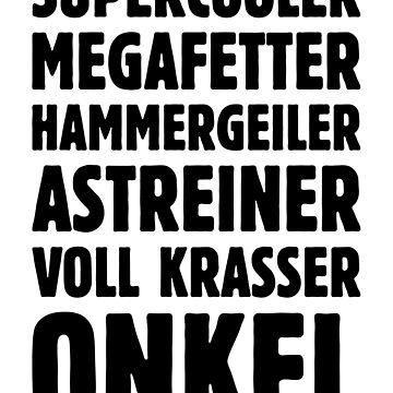 Supercooler Megafetter Hammergeiler Astreiner Voll Krasser Onkel (Black) by MrFaulbaum