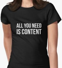 All you Need is Content Women's Fitted T-Shirt