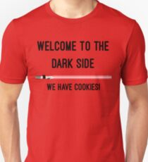 Welcome to the Dark Side, we have cookies! Meme Unisex T-Shirt