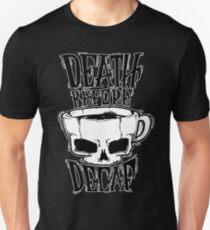 Tod vor entkoffeiniert Unisex T-Shirt