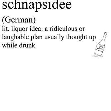 schnapsidee (German) statemant tees & accessories by Rendezvousmag