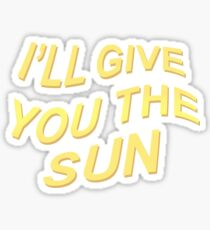 Ill Give You The Sun Quotes Gifts Merchandise Redbubble