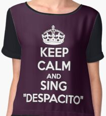 KEEP CALM AND SING DESPACITO Women's Chiffon Top