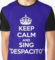 KEEP CALM AND SING DESPACITO Graphic T-Shirt