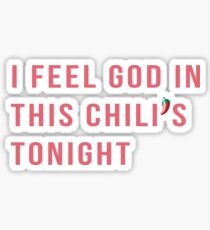 I feel God in this Chilli's tonight The Office Sticker