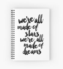 FN - We're All Made Of Stars, We're All Made Of Dreams Spiral Notebook