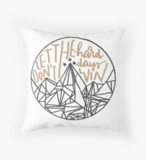 Don't Let The Hard Days Win - ACOMAF Throw Pillow