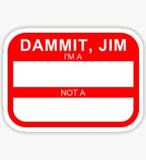 DAMMIT, JIM Sticker
