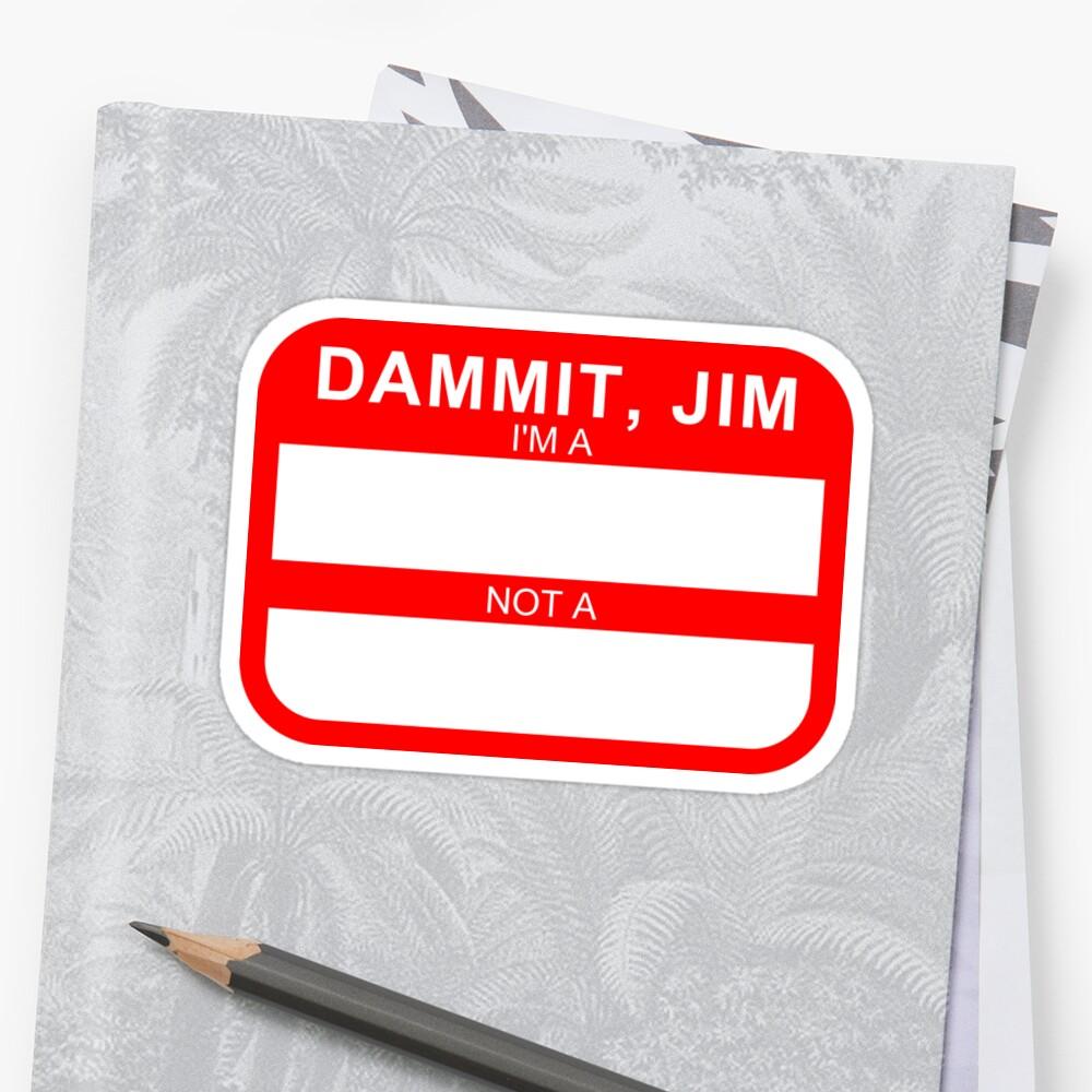 DAMMIT, JIM by acegiak