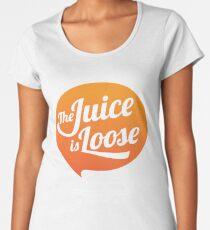 The Juice is Loose Women's Premium T-Shirt