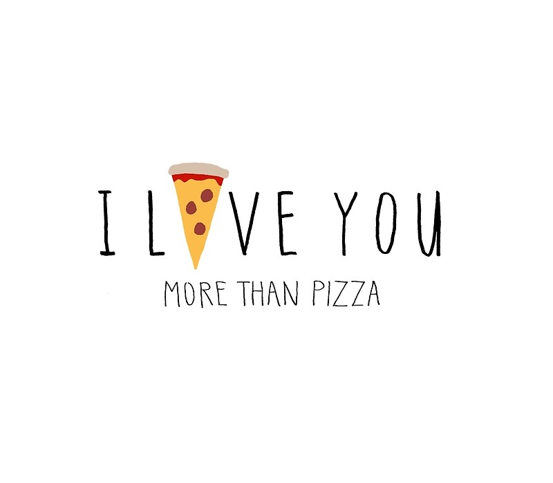 "I Love You More Than Quotes Awesome I Love You More Than Pizza"" Postersliana Spiro  Redbubble"
