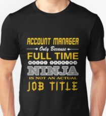 ACCOUNT MANAGER BEST DESIGN 2017 Unisex T-Shirt