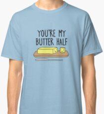 you're my butter half! Classic T-Shirt