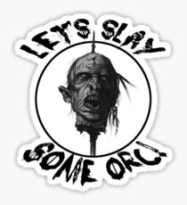 Let's Slay Some Orc Sticker