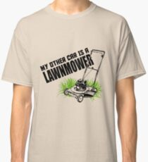 My Other Car is A Lawnmower! Classic T-Shirt